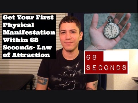 Get Your First Physical Manifestation Within 68 Seconds- Law Of Attraction