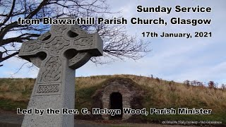 Sunday Worship from Blawarthill, 17 January, 2021