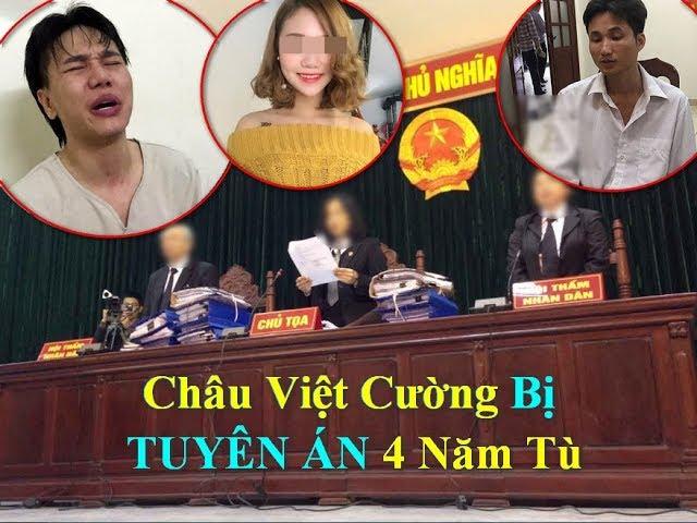 Châu Việt Cường LĨNH ÁN 4 Năm Tù Giam Trong Phiên Tòa Giả Định