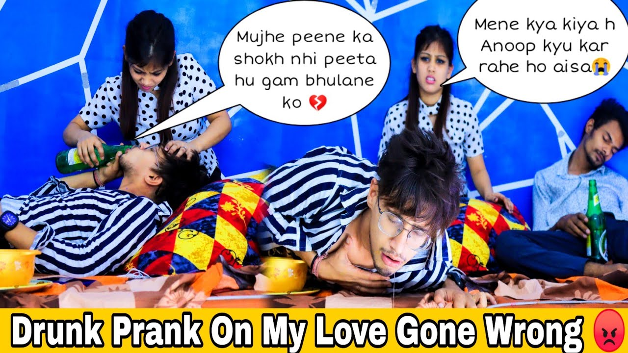 Drunk Prank On My Love Gone Wrong 😱   Gone Emotional 😭   Anoop Uniyal    College Droppers