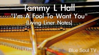 "Tammy L Hall: ""I'm a Fool to Want You"" (Living Liner Notes)"