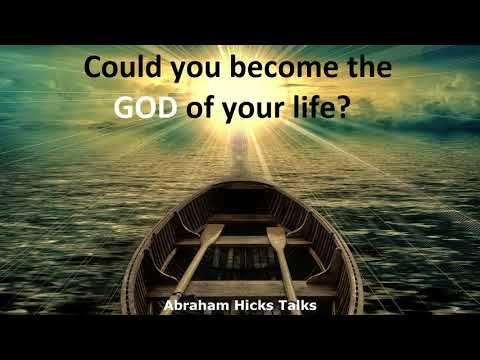 Abraham Hicks 2018  How can you become the God of your life(NEW)