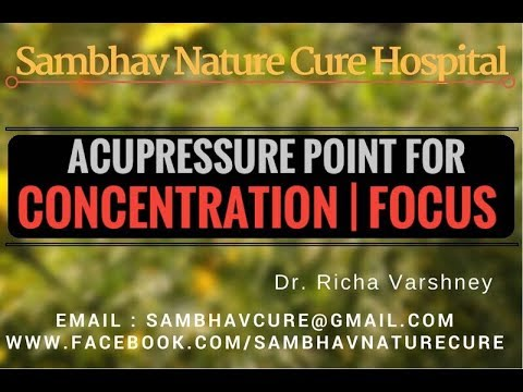 How to increase concentration and focus easily for students or professional Acupressure in Hindi