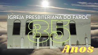 Igreja Presbiteriana do Farol - 35 Anos evangelizando o mundo - Ano 2013