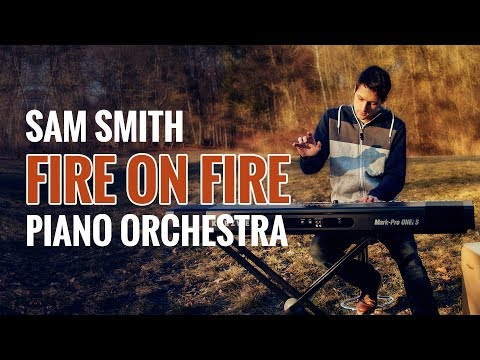 Sam Smith - Fire on Fire Piano Orchestra Cover