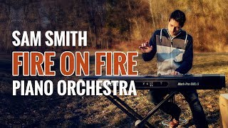 Sam Smith - Fire on Fire (Piano Orchestra Cover)