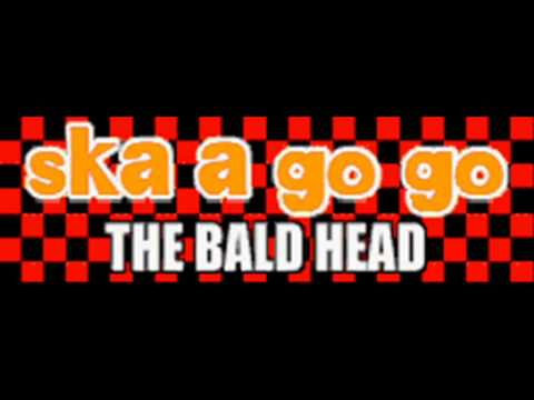 THE BALD HEAD - ska a go go (CLUB ANOTHER VER.) [HQ]
