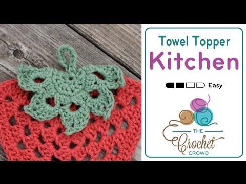 How To Crochet A Tea Towel Leaf Topper Youtube