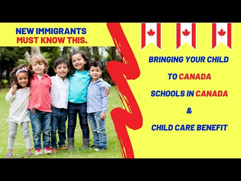 Child Care Benefit And Canada School System : Canada Family Immigration