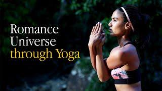 Come and Romance Universe through Yoga