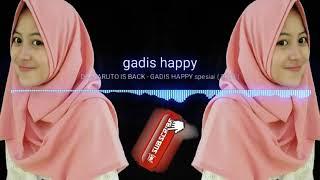 Download Video DJ -NARUTO IS BACK - GADIS HAPPY spesial ( 2018 ) MP3 3GP MP4