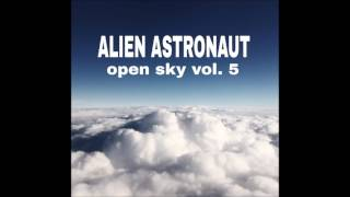alien astronaut open sky vol 5 chill out psy chill psybient