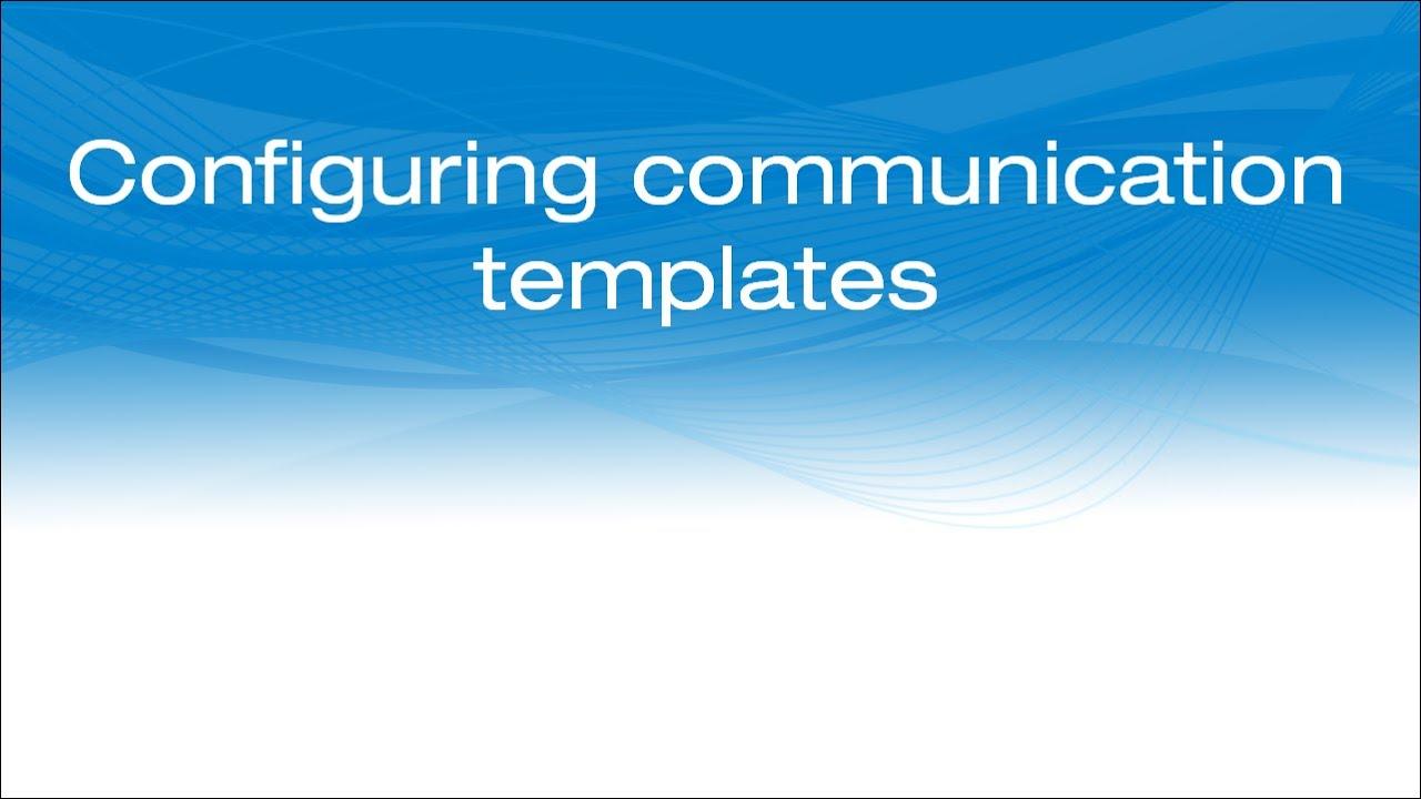 Configuring communication templates youtube maxwellsz