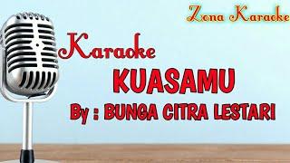 KARAOKE KUASAMU (BUNGA CITRA LESTARI)