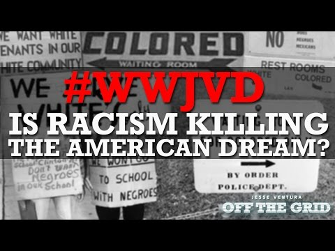 #WWJVD: Is Racism Killing the American Dream? | Jesse Ventura Off The Grid - Ora.TV from YouTube · Duration:  4 minutes 21 seconds