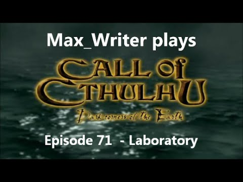 Call of Cthulhu: Dark Corners of the Earth Let's Play Episode 71 - Laboratory  