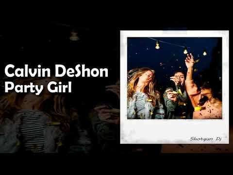 Calvin DeShon - Party Girl  (Prod. Anthonydluxe)