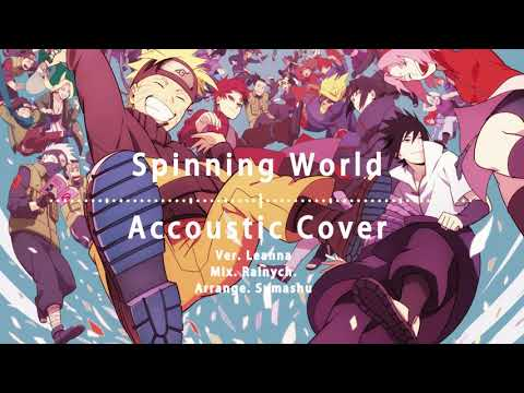 【Leanna】Spinning world (Acoustic Version) Naruto Shippuden ED-32