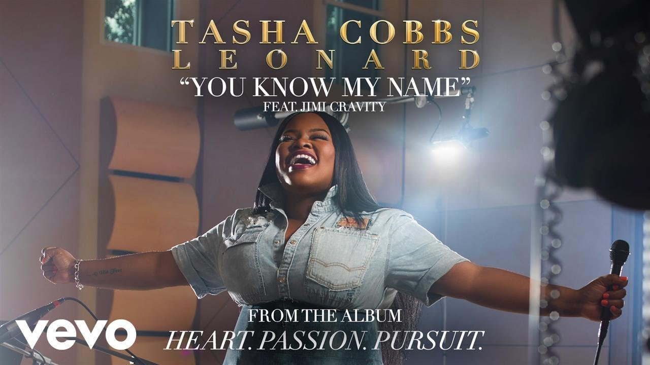 Tasha Cobbs Leonard — You Know My Name (Official Audio) ft. Jimi Cravity