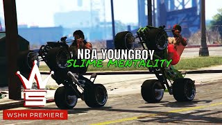 """Youngboy Never Broke Again """"Slime Mentality"""" (WSHH Exclusive - Official Music Video)"""