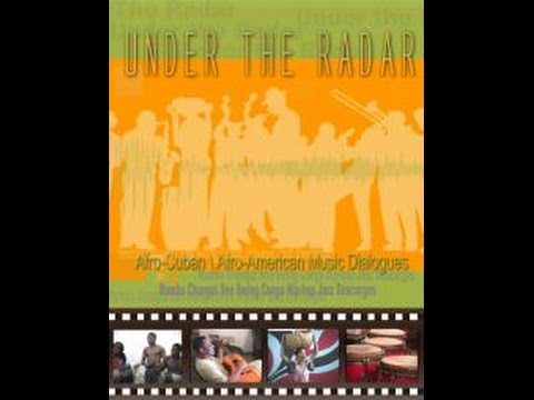 Under The Radar - A Survey of Afro-Cuban Music
