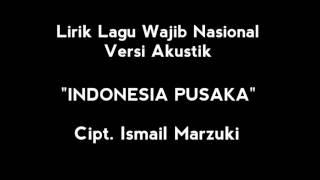 Lirik Indonesia Pusaka (Tanah Air Beta) - Ismail Marzuki (SDN 8 Palangka Raya feat. Idus sardi)