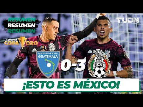 Resumen y goles | Guatemala 0-3 México | Copa Oro 2021 | Grupo A | TUDN
