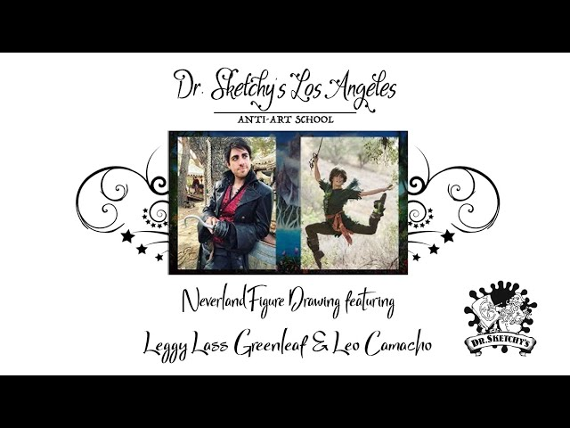 Dr. Sketchy's Los Angeles ~ Neverland with Leo Camacho and Leggy Lass Greenleaf
