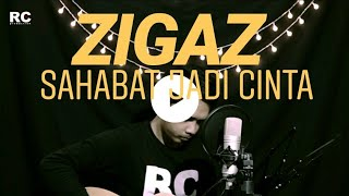 Zigaz - Sahabat Jadi Cinta (cover)