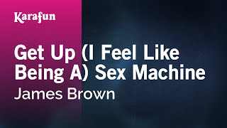 Karaoke Get Up (I Feel Like Being A) Sex Machine - James Brown *