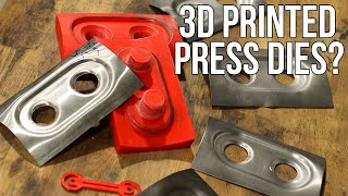 3D Printed Sheet Metal Forming - Will it Survive?