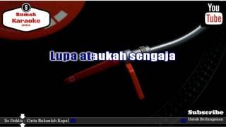 Karaoke Iis Dahlia Cinta Bukanlah Kapal