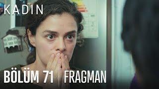Kadın 71. Bölüm Fragmanı