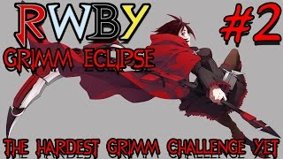 RWBY: Grimm Eclipse (Early Access Release) - Episode 2 | The Hardest Grimm Challenge Yet!