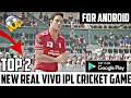 TOP 2 NEW REAL VIVO IPL CRICKET GAMES FOR ANDROID || BAAP OF ALL CRICKET GAMES || WITH REAL NAMES