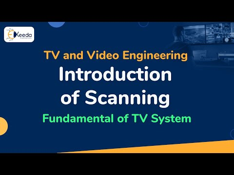 Introduction of Scanning - Fundamental of TV System - TV and Video Engineering