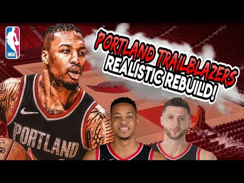 Rebuilding The Portland Trailblazers REALISTICALLY! (Click If You See This Please)