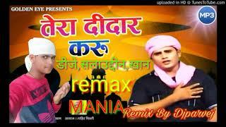 Tera Didar karun kavvali mix by DJ Salauddin Khan