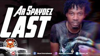 AR Spaydez - Last [Official Lyric Video]