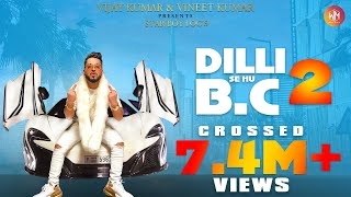 Dilli Se Hu Bc 2 | FULL VIDEO | Star Boy LOC | G Skillz |Vandana | Party Song