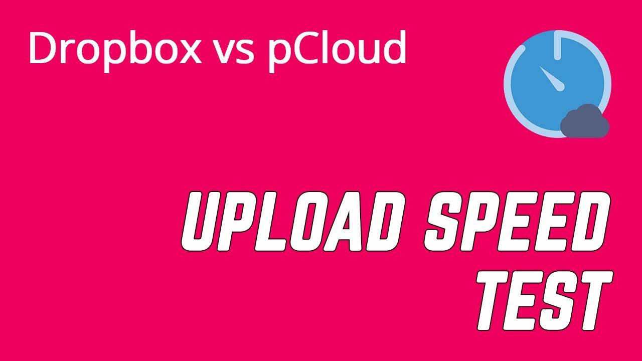 Dropbox vs  pCloud Speed Test & Pricing Comparison