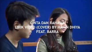 CINTA DAN RAHASIA - LIRIK VIDEO (COVER) BY HANIN DHIYA ft.BARRA