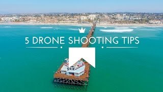 5 Drone Shooting Tips: How-to Film Awesome Aerial Shots - Phantom 4