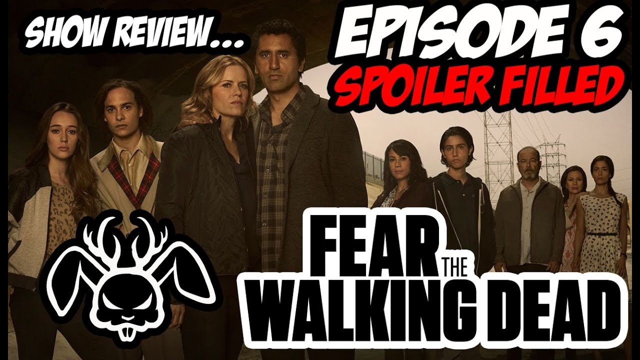 Download Fear the Walking Dead Review - Episode 6 [Spoilers] [Language]