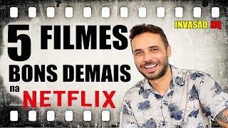 5 FILMES BONS DEMAIS na NETFLIX