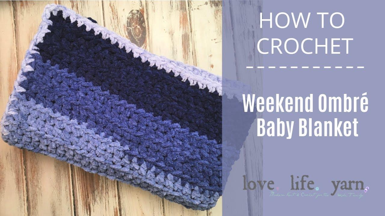How to Crochet Weekend Ombre Baby Blanket