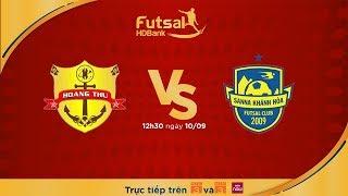 Futsal HDBank 2018: Hoàng Thư FHL Đà Nẵng Vs Sanna Khánh Hòa