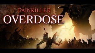 Painkiller: Overdose Full game playthrough/walkthrough
