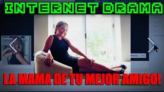 La Mama de Tu Mejor Amigo #InternetDrama