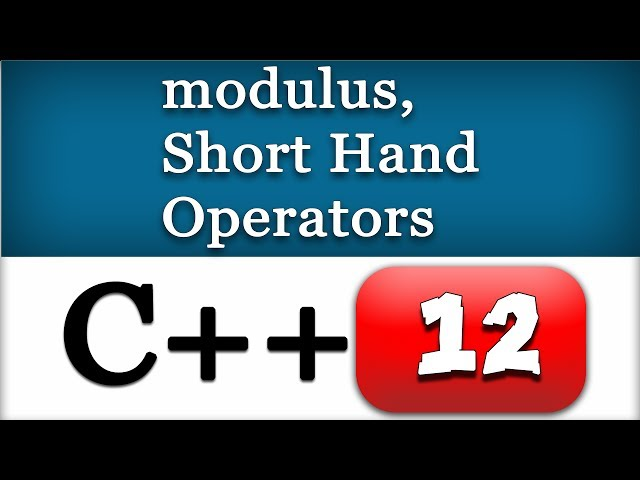 12   C   Modulus  Short-Hand Operators   CPP Video Tutorial for Beginners - YouTube